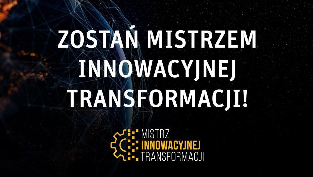 Konkurs Mistrz Innowacyjnej Transformacji: przedłużamy termin zgłoszeń do 12 marca!