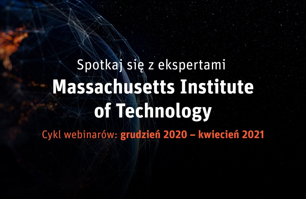 Otwarte spotkania z ekspertami Massachusetts Institute of Technology!