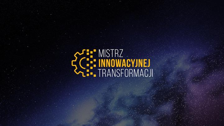 Znamy Mistrzów Innowacyjnej Transformacji!